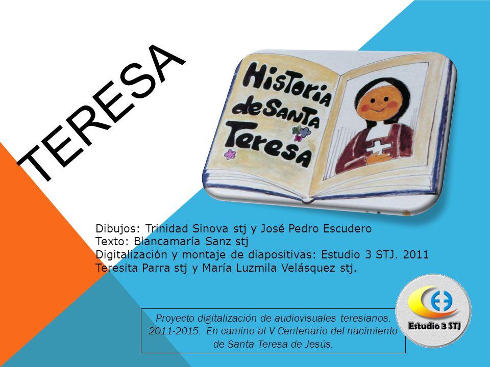 TERESA Dibujos: Trinidad Sinova stj y José Pedro Escudero
