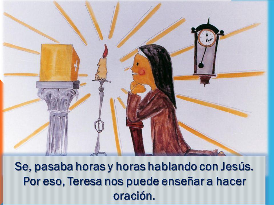 Se, pasaba horas y horas hablando con Jesús