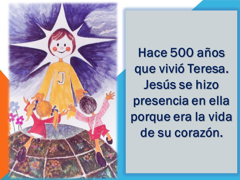 Hace 500 años que vivió Teresa