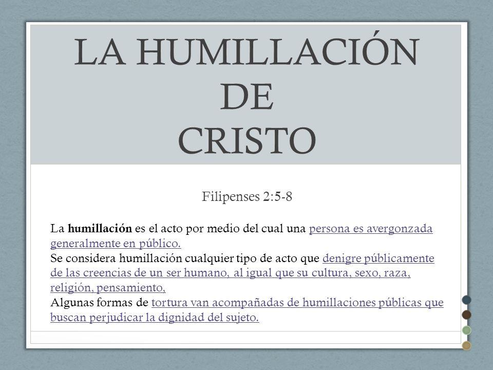 LA HUMILLACIÓN DE CRISTO