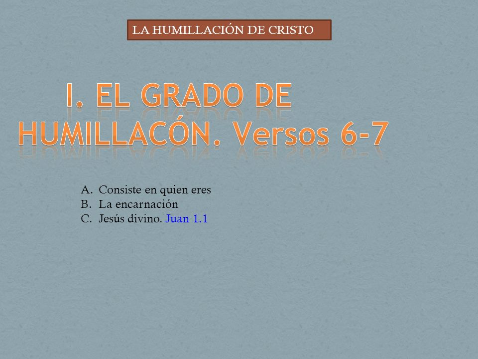 I. EL GRADO DE HUMILLACÓN. Versos 6-7