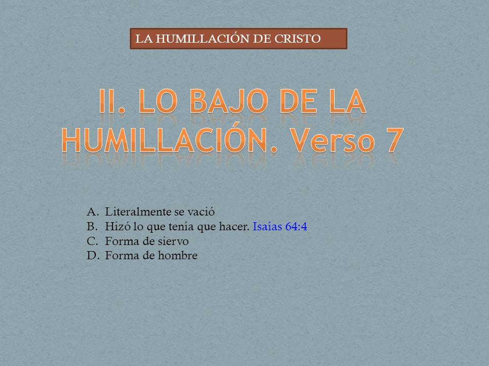 II. LO BAJO DE LA HUMILLACIÓN. Verso 7