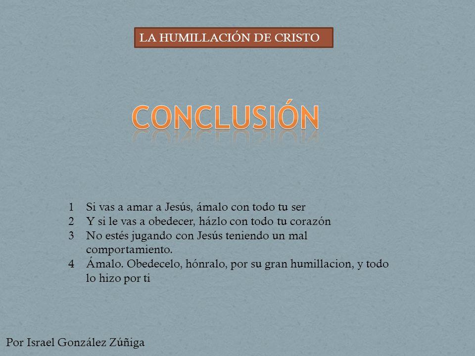 CONCLUSIÓN LA HUMILLACIÓN DE CRISTO