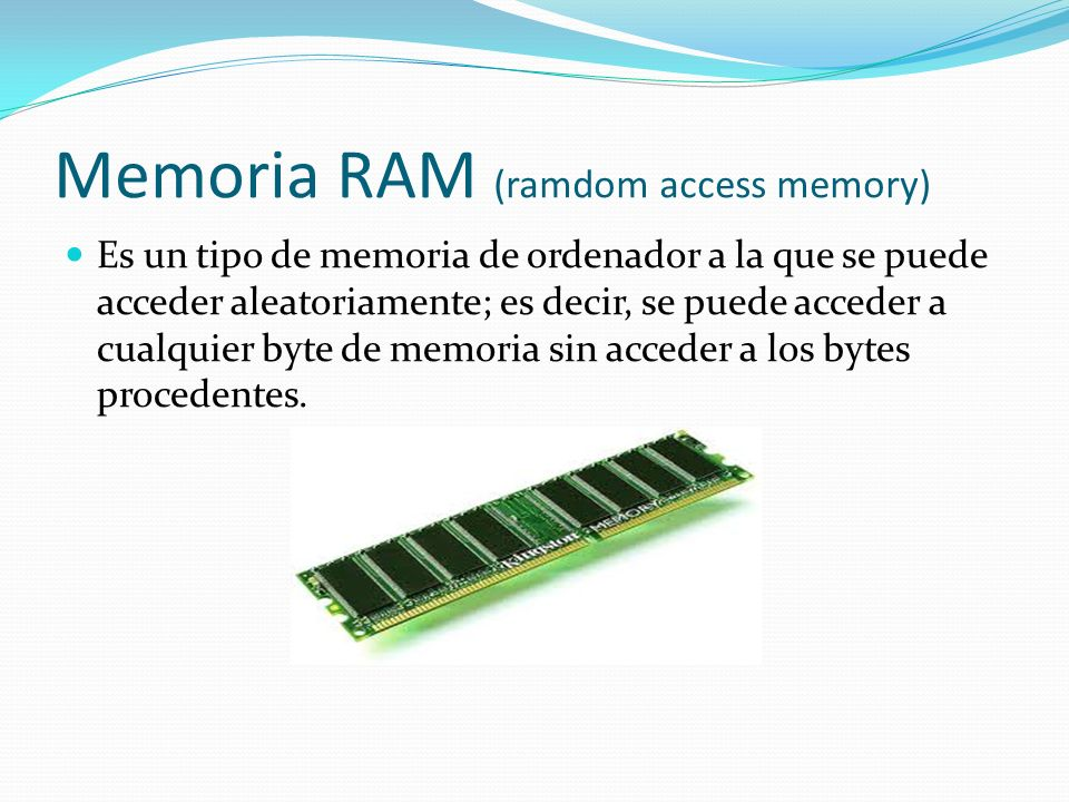 Memoria RAM (ramdom access memory)