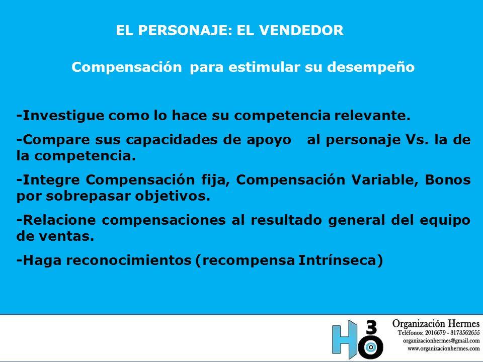EL PERSONAJE: EL VENDEDOR Compensación para estimular su desempeño