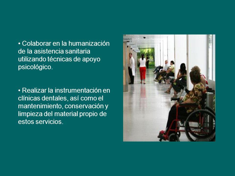 Colaborar en la humanización de la asistencia sanitaria utilizando técnicas de apoyo psicológico.