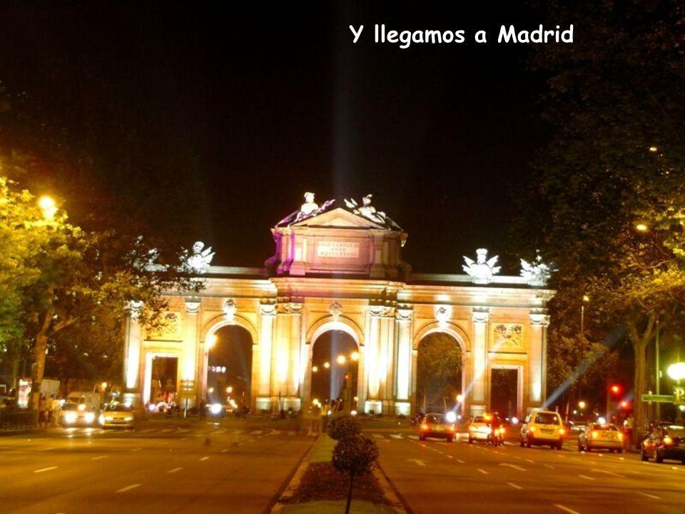Y llegamos a Madrid