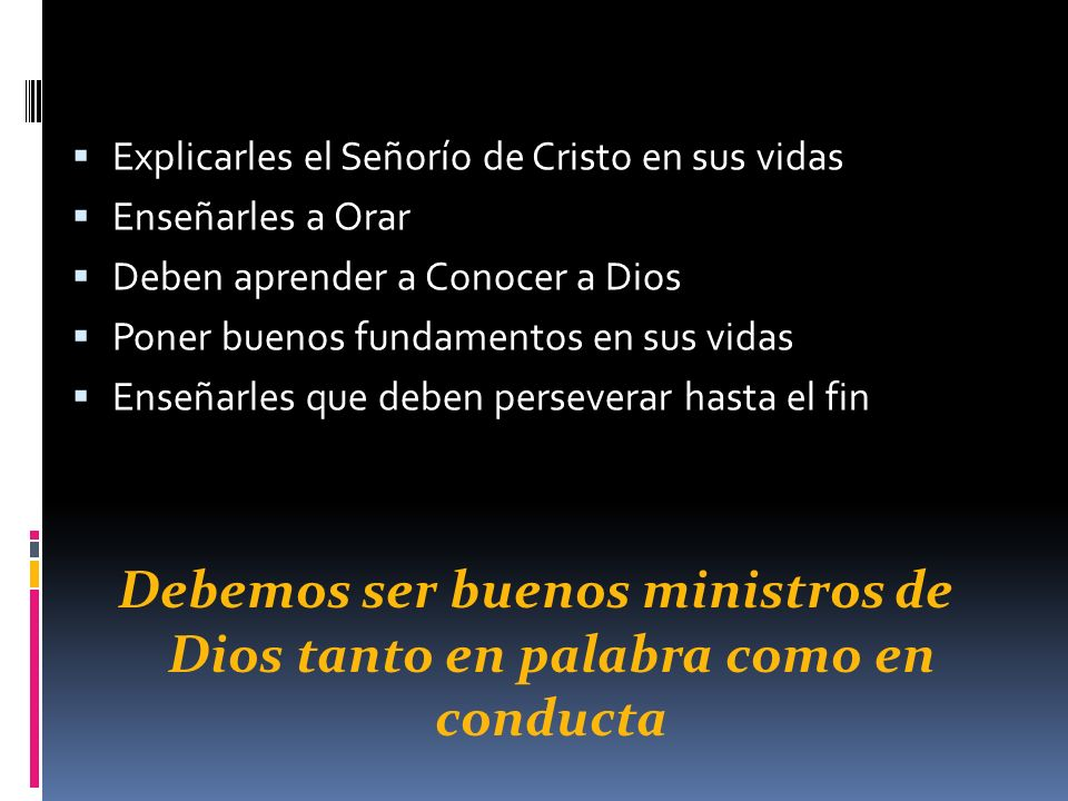 Debemos ser buenos ministros de Dios tanto en palabra como en conducta