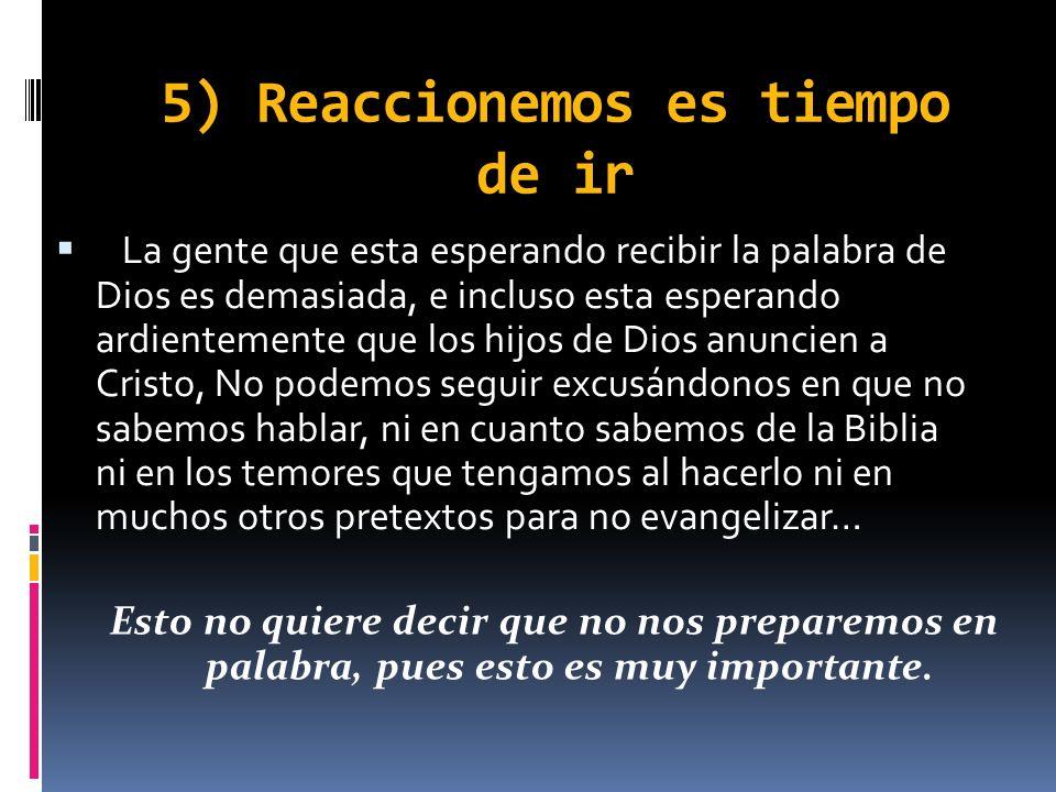 5) Reaccionemos es tiempo de ir