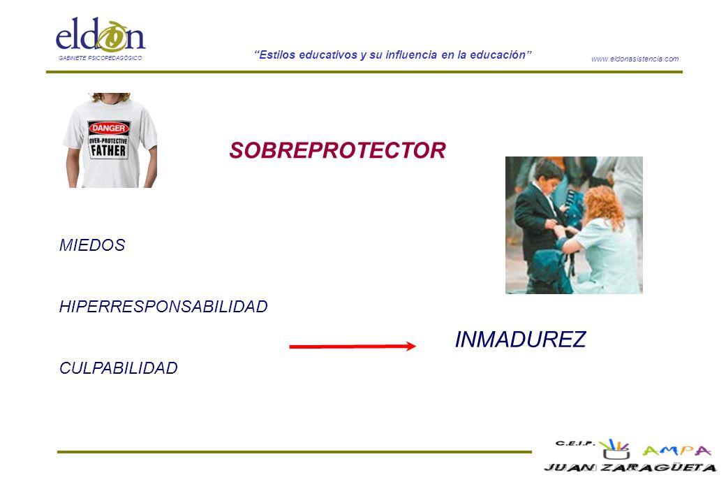 SOBREPROTECTOR MIEDOS HIPERRESPONSABILIDAD CULPABILIDAD INMADUREZ