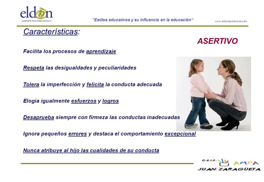 Características: ASERTIVO Facilita los procesos de aprendizaje