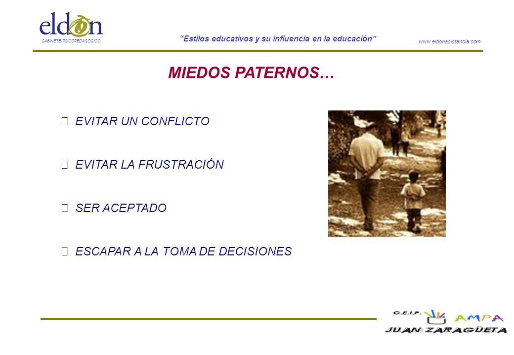 MIEDOS PATERNOS…  EVITAR UN CONFLICTO  EVITAR LA FRUSTRACIÓN