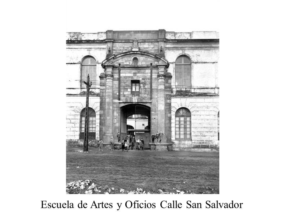 Escuela de Artes y Oficios Calle San Salvador