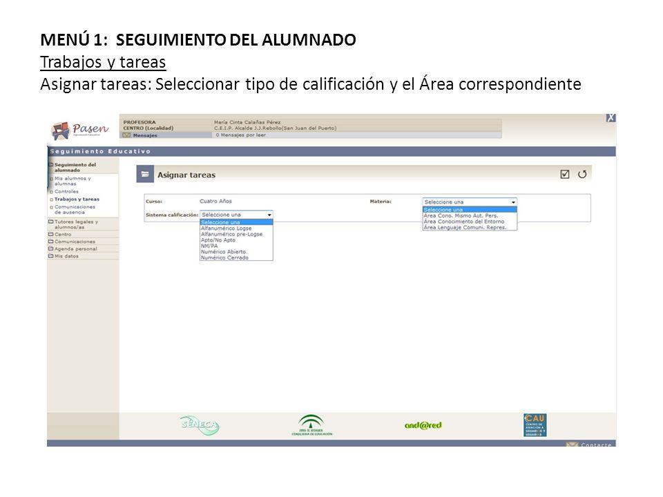 MENÚ 1: SEGUIMIENTO DEL ALUMNADO Trabajos y tareas Asignar tareas: Seleccionar tipo de calificación y el Área correspondiente
