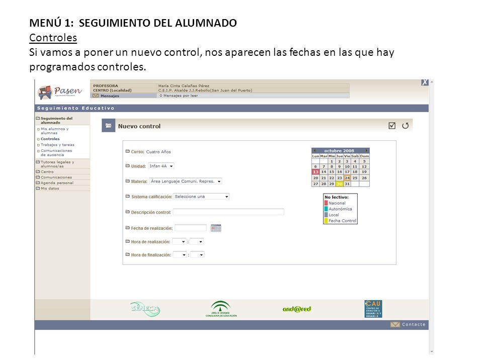 MENÚ 1: SEGUIMIENTO DEL ALUMNADO Controles Si vamos a poner un nuevo control, nos aparecen las fechas en las que hay programados controles.
