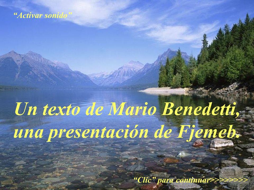 Un texto de Mario Benedetti, una presentación de Fjemeb.
