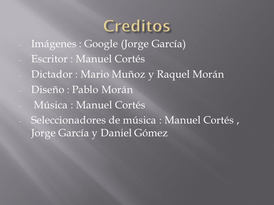 Creditos Imágenes : Google (Jorge García) Escritor : Manuel Cortés