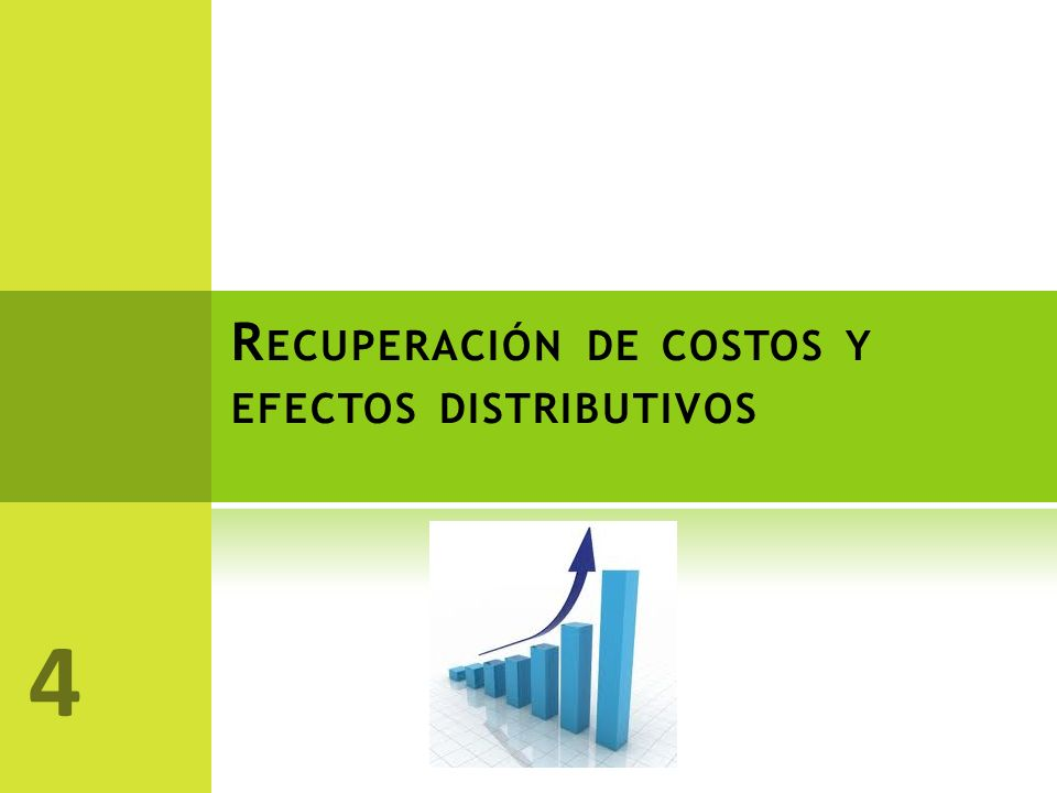 Recuperación de costos y efectos distributivos