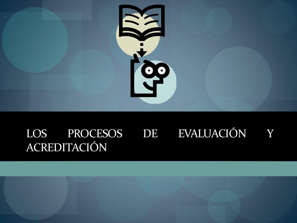 los procesos de evaluación y acreditación