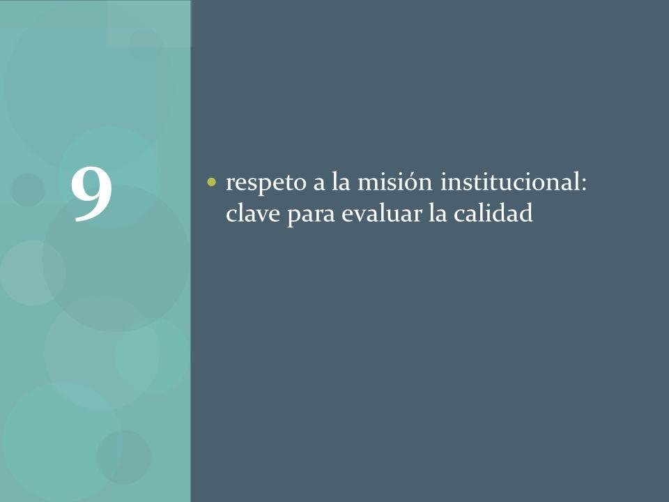 respeto a la misión institucional: clave para evaluar la calidad