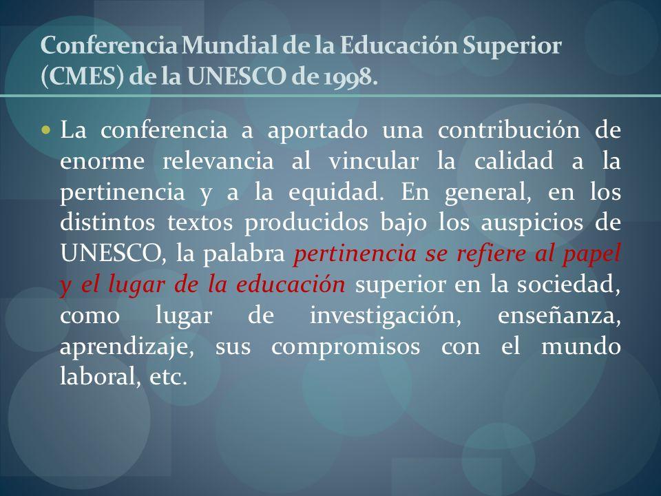Conferencia Mundial de la Educación Superior (CMES) de la UNESCO de 1998.
