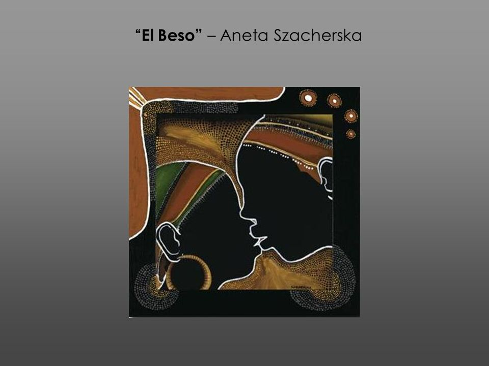 El Beso – Aneta Szacherska