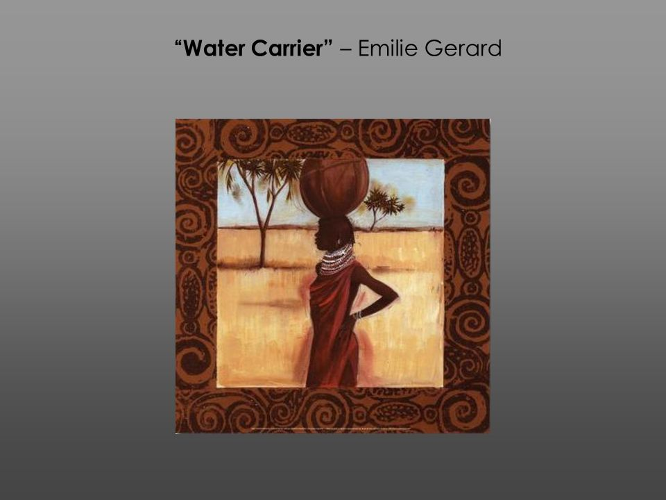 Water Carrier – Emilie Gerard