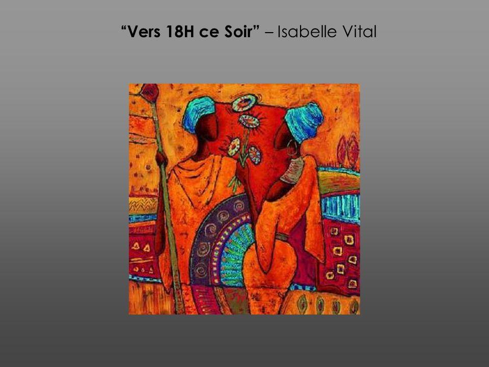 Vers 18H ce Soir – Isabelle Vital