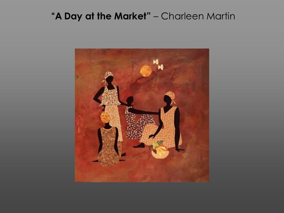 A Day at the Market – Charleen Martin