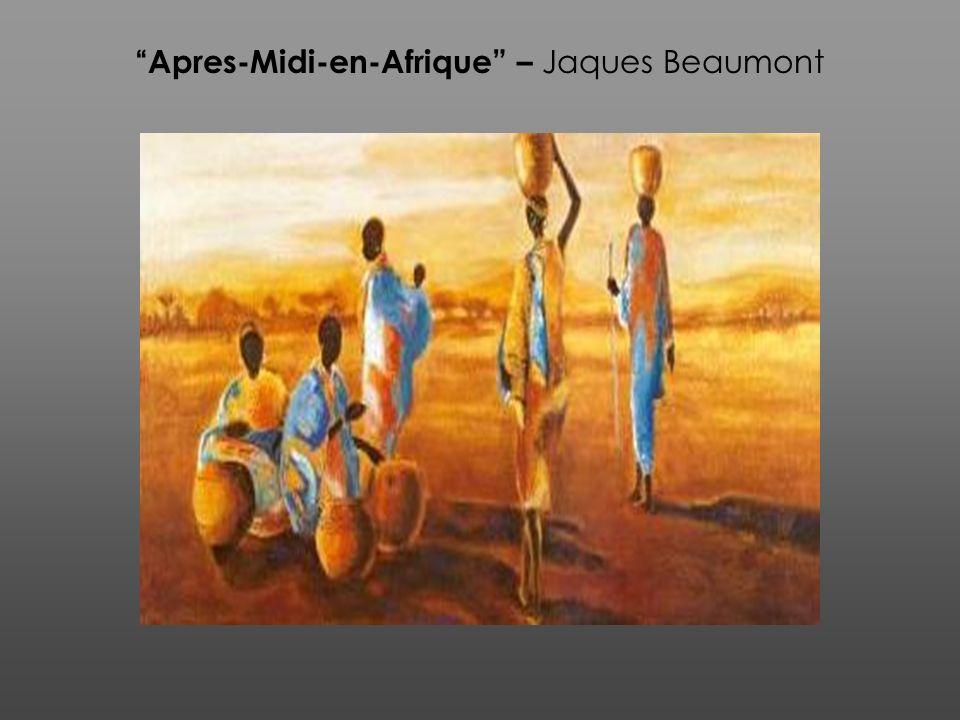 Apres-Midi-en-Afrique – Jaques Beaumont