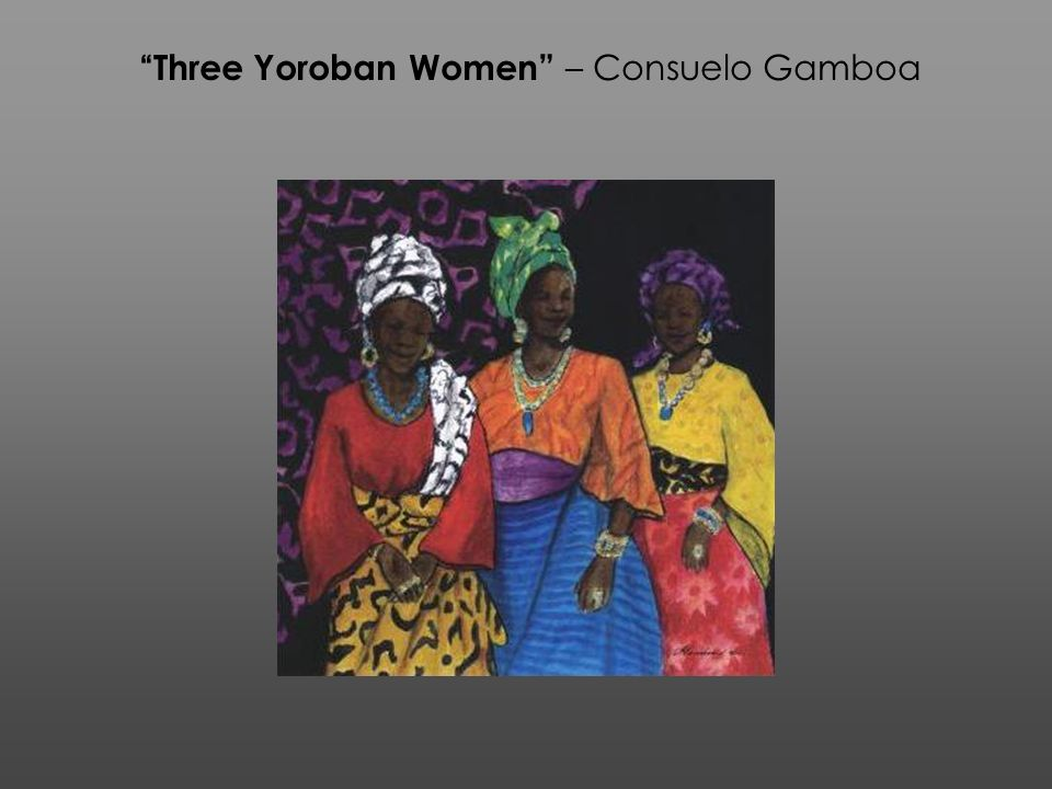 Three Yoroban Women – Consuelo Gamboa
