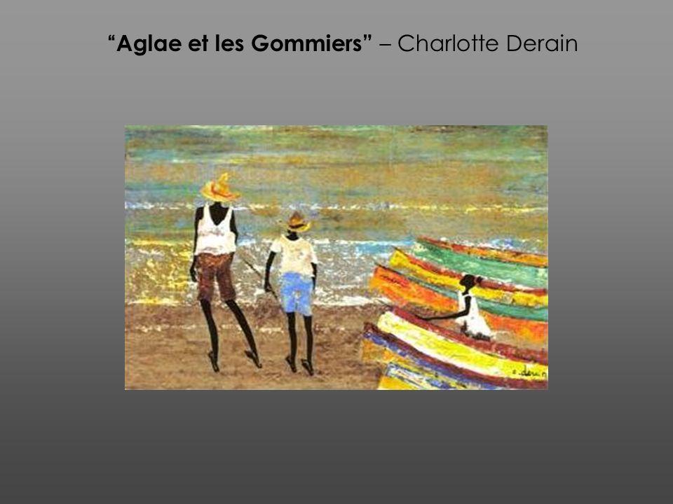 Aglae et les Gommiers – Charlotte Derain