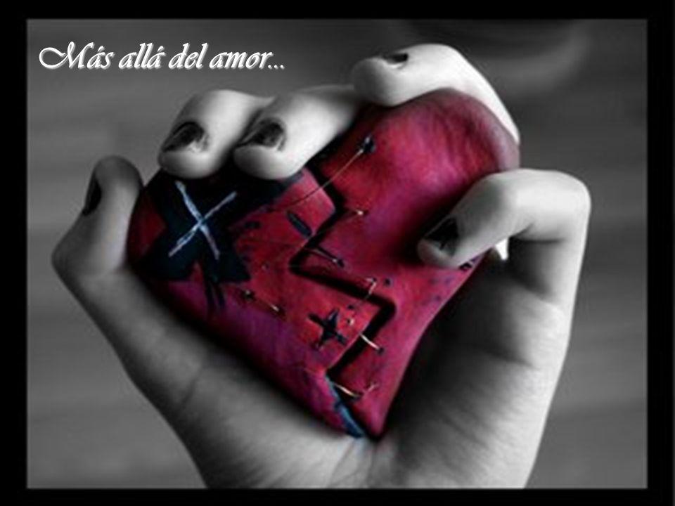 Más allá del amor…