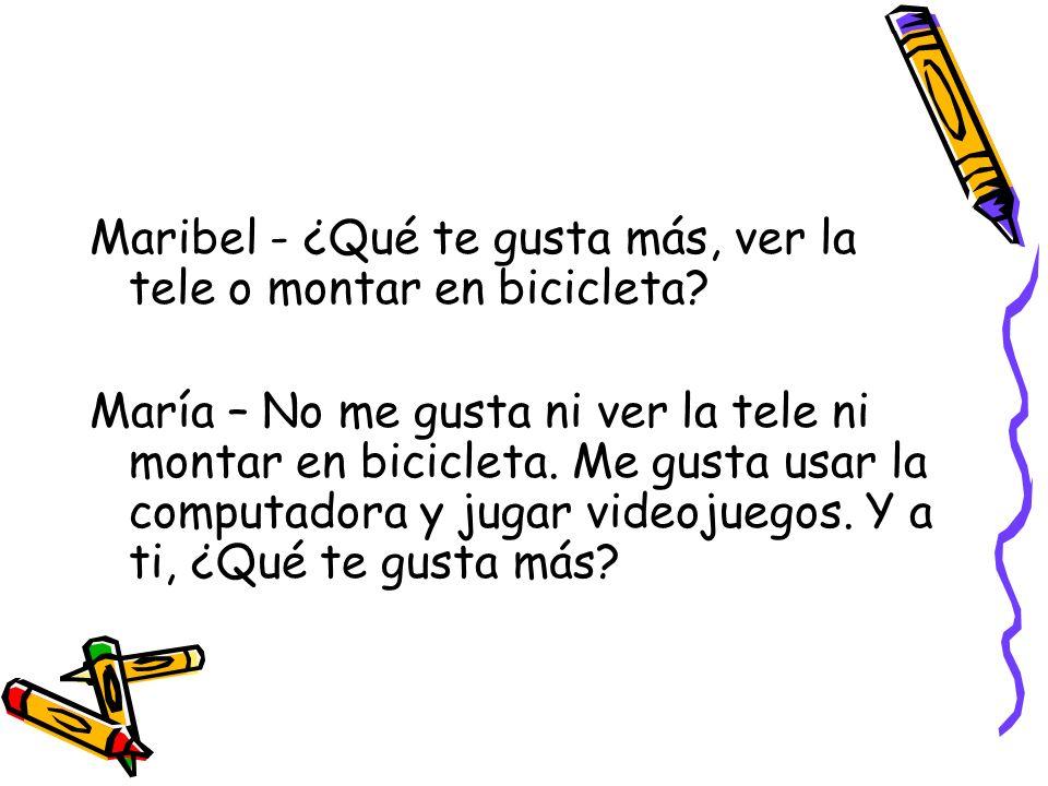 Maribel - ¿Qué te gusta más, ver la tele o montar en bicicleta