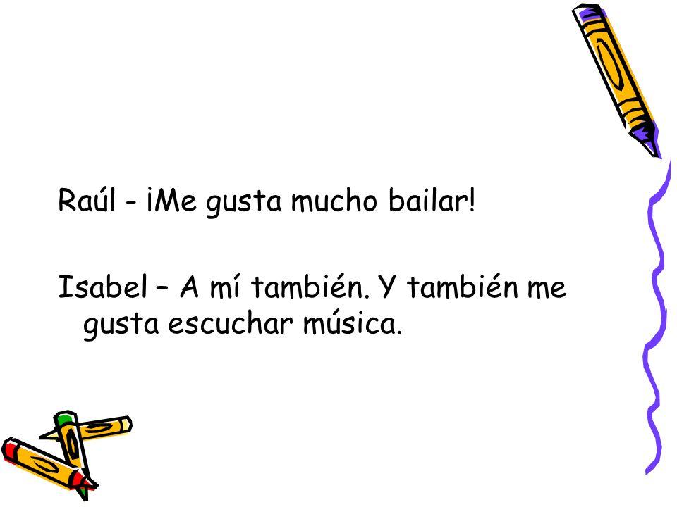 Raúl - ¡Me gusta mucho bailar!