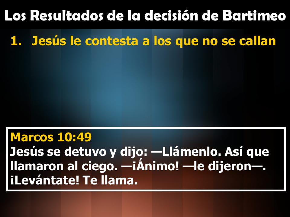 Los Resultados de la decisión de Bartimeo
