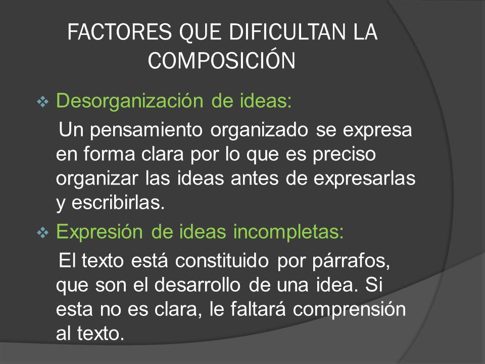 FACTORES QUE DIFICULTAN LA COMPOSICIÓN
