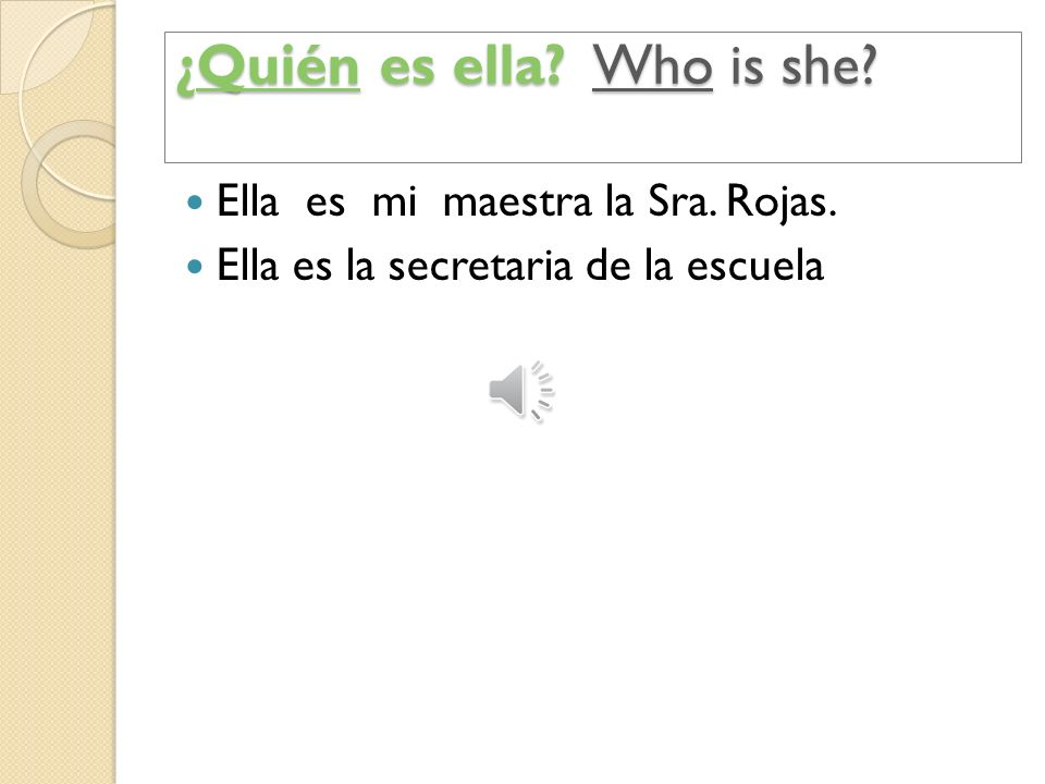 ¿Quién es ella Who is she
