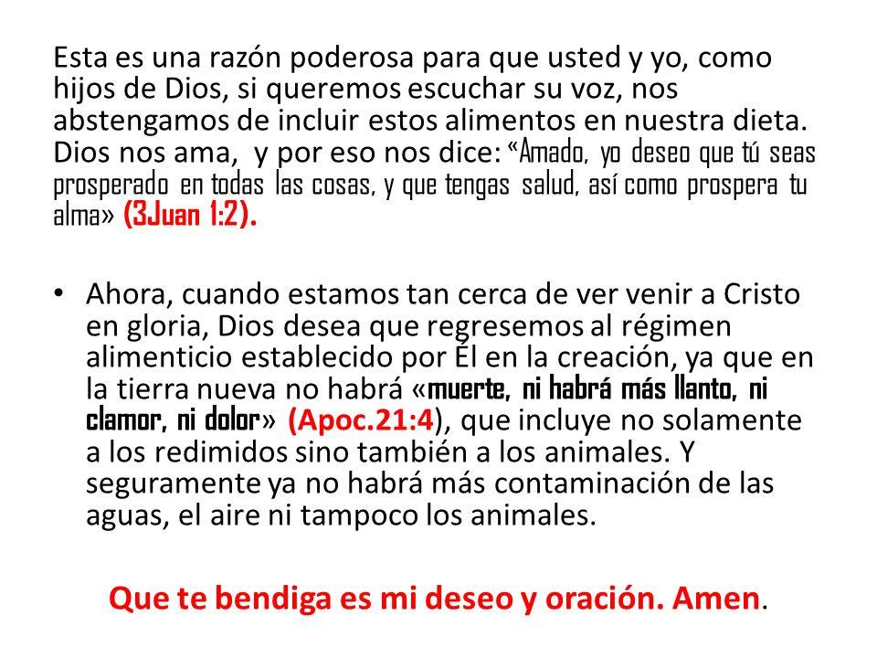 Que te bendiga es mi deseo y oración. Amen.