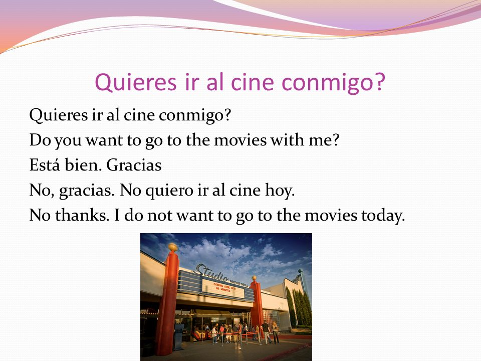Quieres ir al cine conmigo