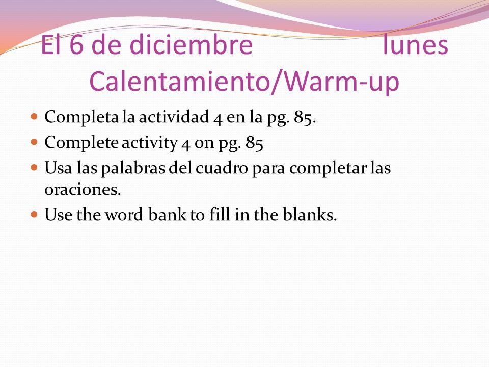 El 6 de diciembre lunes Calentamiento/Warm-up
