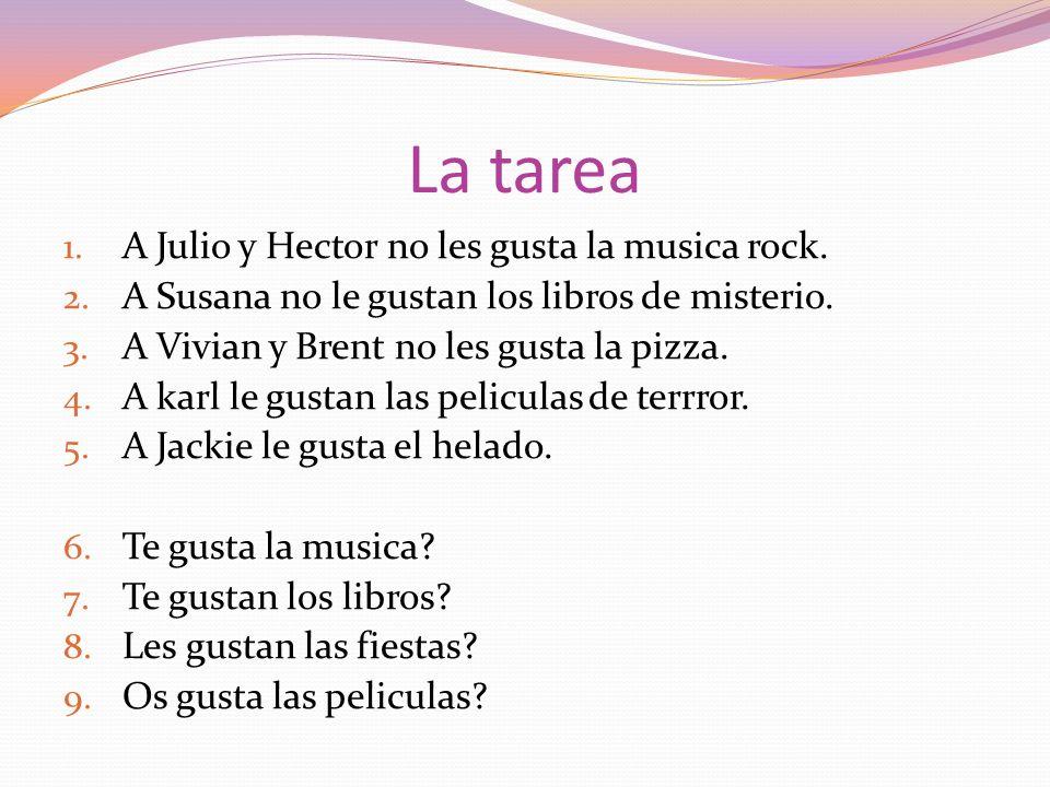 La tarea A Julio y Hector no les gusta la musica rock.