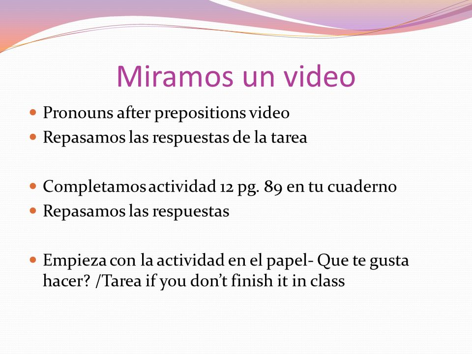 Miramos un video Pronouns after prepositions video
