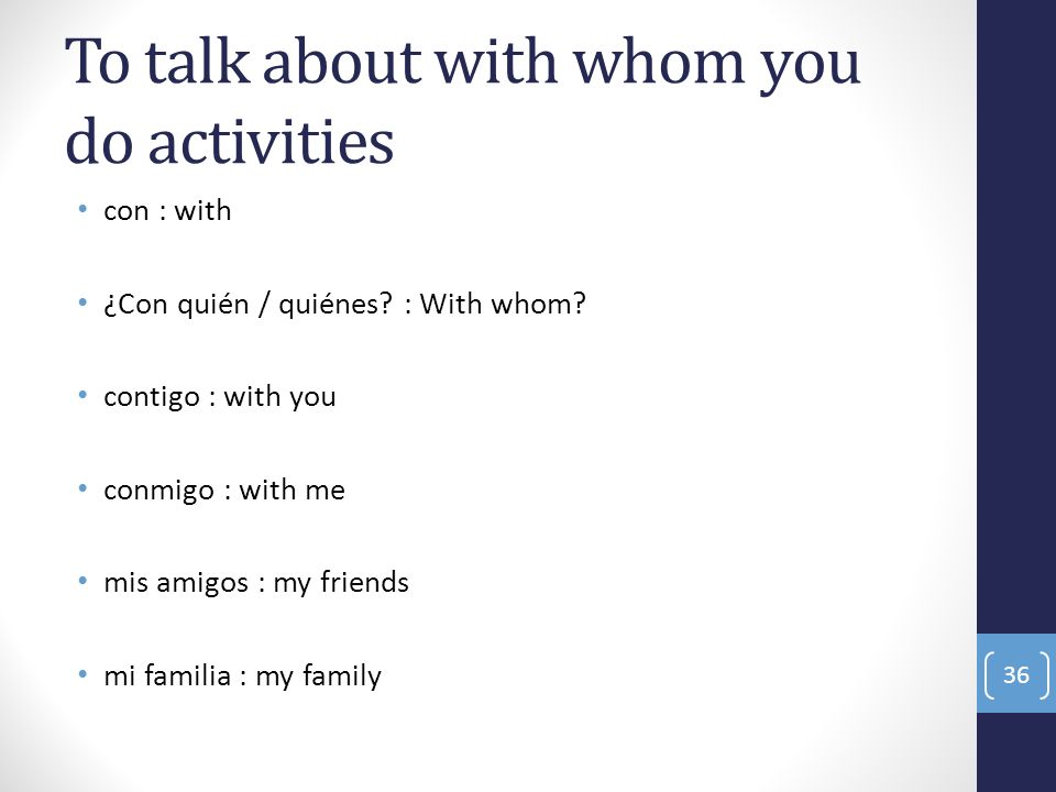 To talk about with whom you do activities