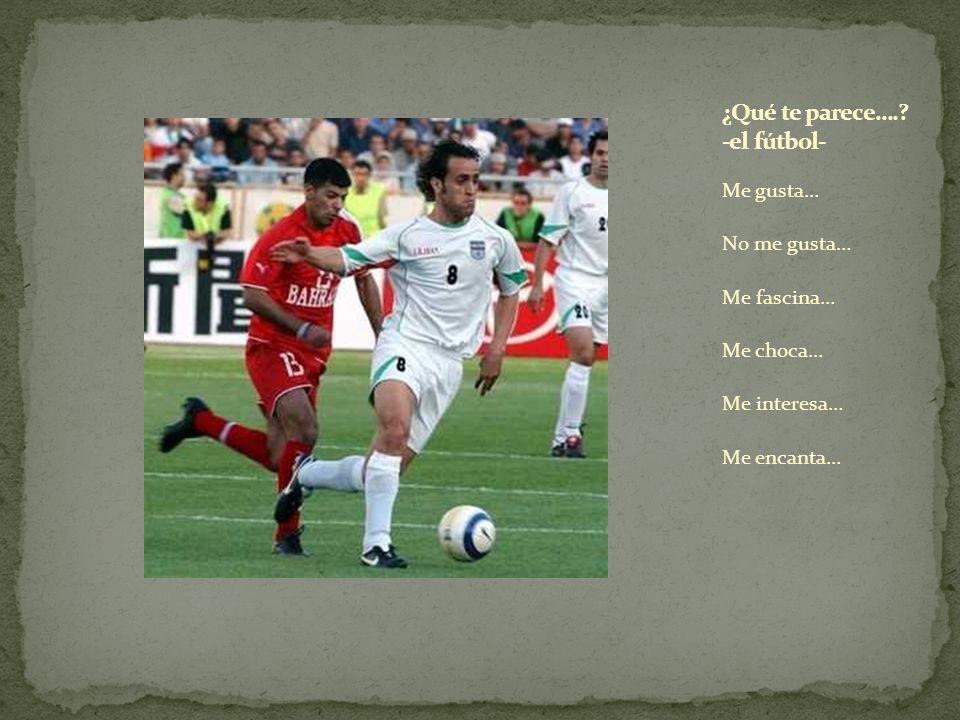 ¿Qué te parece…. -el fútbol-