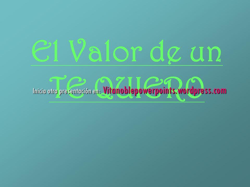Inicia otra presentación en: Vitanoblepowerpoints.wordpress.com