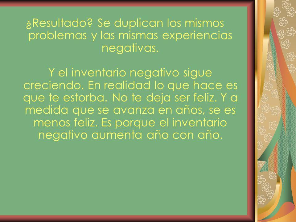 ¿Resultado. Se duplican los mismos problemas y las mismas experiencias negativas.
