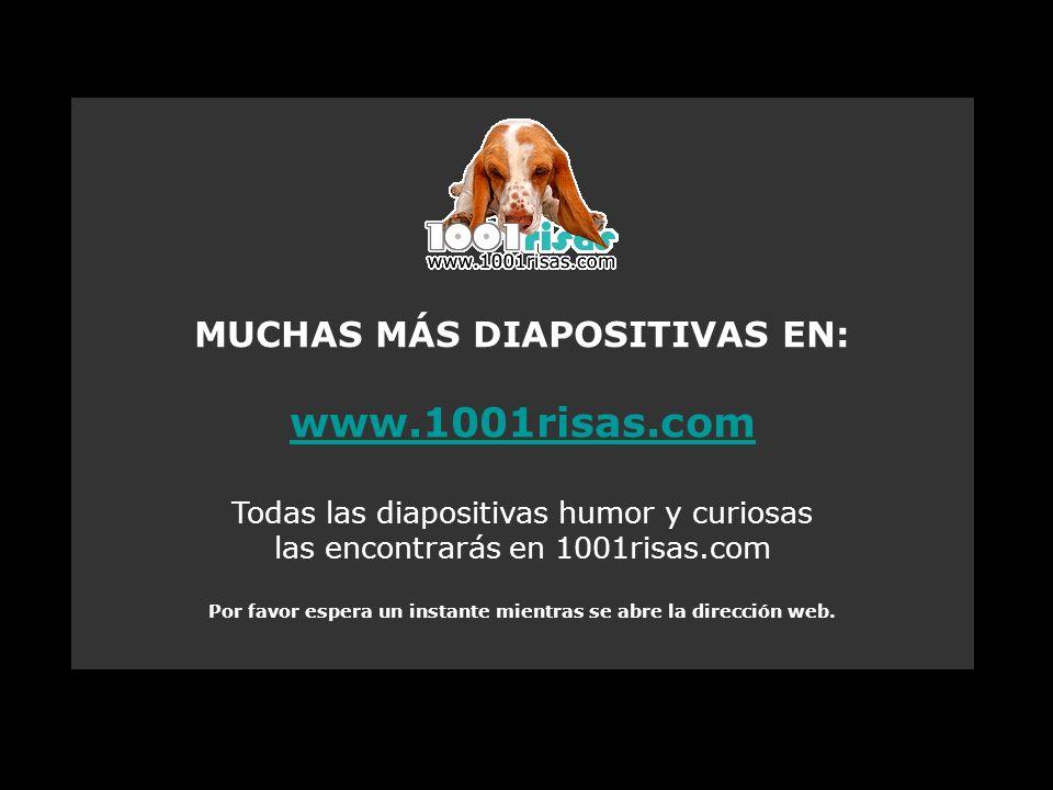 www.1001risas.com MUCHAS MÁS DIAPOSITIVAS EN: