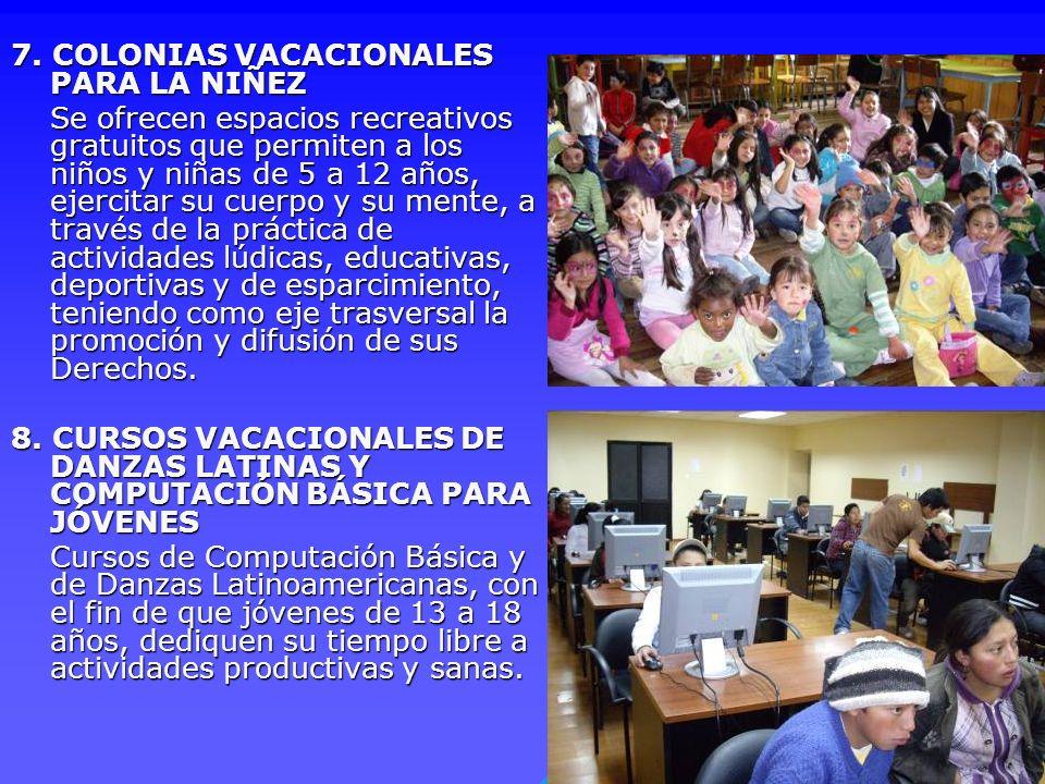 7. COLONIAS VACACIONALES PARA LA NIÑEZ