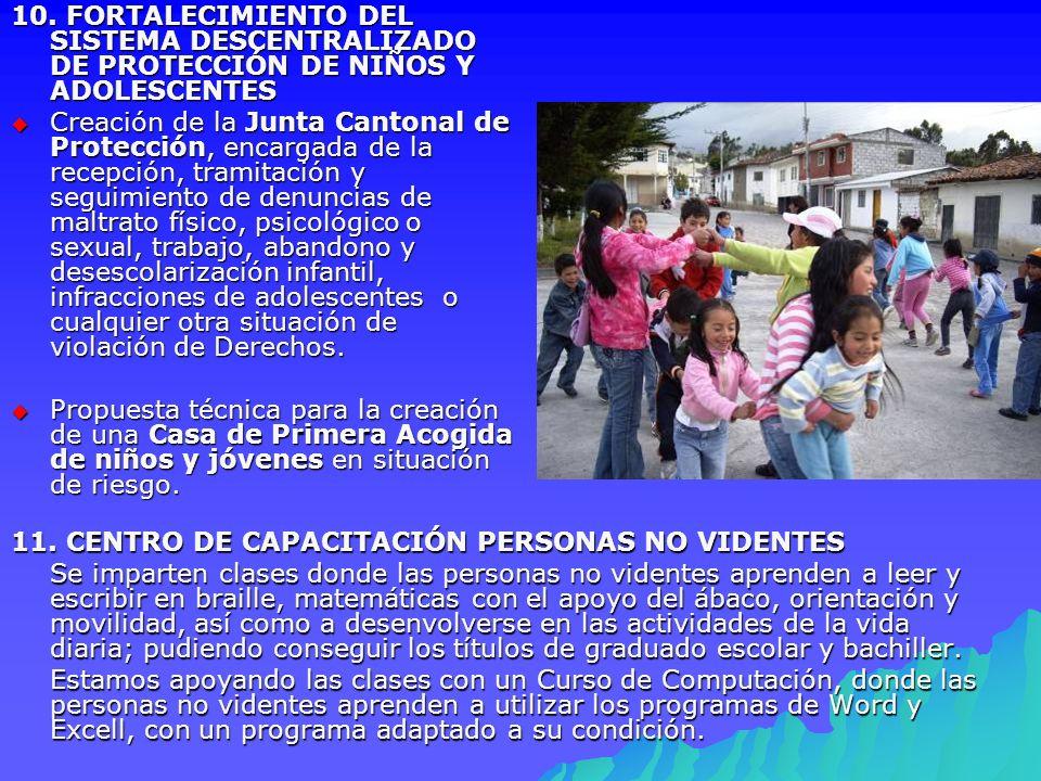 10. FORTALECIMIENTO DEL SISTEMA DESCENTRALIZADO DE PROTECCIÓN DE NIÑOS Y ADOLESCENTES